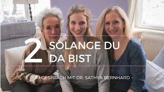 Solange du da bist [Folge 2] - Im Gespräch mit Dr. Sathya Bernhard