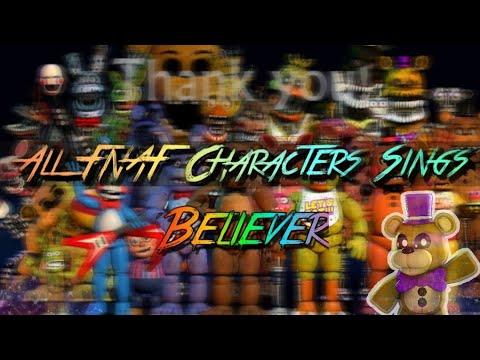 All FNAF Characters Sings Believer