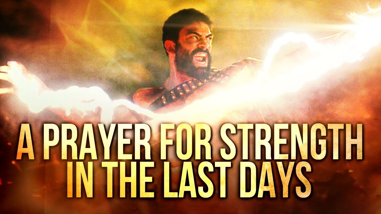 Pray This Over Your Life Every Day |  LIVING IN THE LAST DAYS A PRAYER FOR STRENGTH