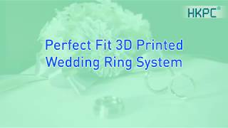 Perfect Fit 3D Printed Wedding Ring System