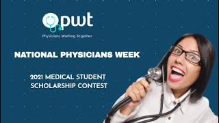 National Physicians Week 2021 Medical Student Scholarship Contest- Physicians Working Together