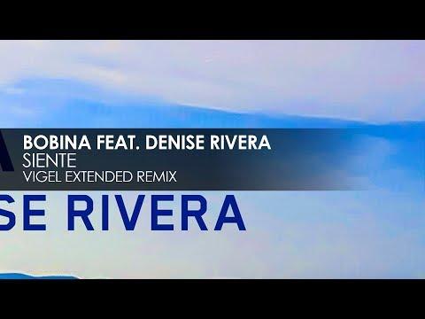 Bobina featuring Denise Rivera - Siente (Vigel Extended Remix)
