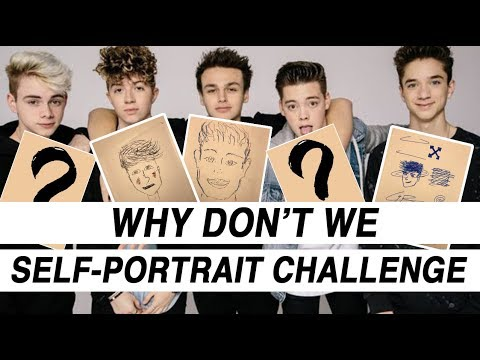 WHY DON'T WE - SELF PORTRAIT CHALLENGE! *WIN*