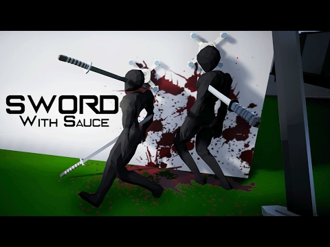 First Person NINJA Ragdoll Game - Sword With Sauce Gameplay!  Spinning Death & Epic Traps