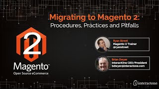 Webinar - Migrating to Magento 2: Procedures, Practices and Pitfalls
