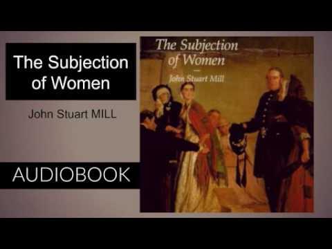 The Subjection of Women by John Stuart Mill - Audiobook