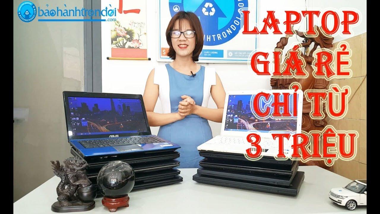 LAPTOP GIÁ RẺ CHỈ TỪ 3 TRIỆU | Nhân Laptop – Bảo hành trọn đời
