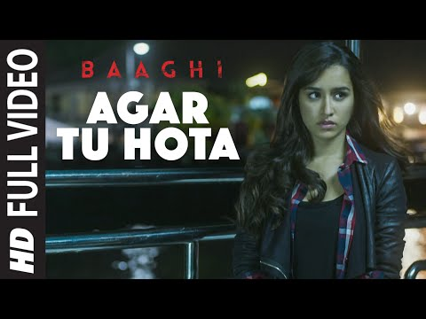 Mix - Agar Tu Hota Full Video Song |BAAGHI | Tiger Shroff, Shraddha Kapoor | Ankit Tiwari |T-Series