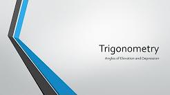 Trigonometry - Angles of elevation and depression