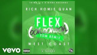 Rich Homie Quan - Flex (Ooh, Ooh, Ooh) (K Theory Remix)