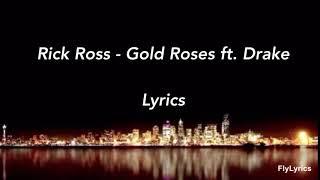 Rick Ross - Gold Roses ft. Drake (Lyrics)