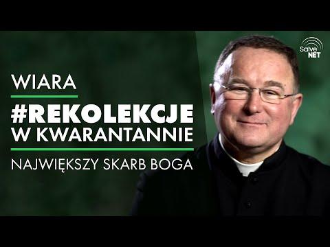Ks. Bogusław Kowalski - Największy skarb Boga - #RekolekcjeWKwarantannie #Wiara cz. 4