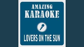 Lovers on the Sun (Karaoke Version) (Originally Performed By David Guetta & Sam Martin)