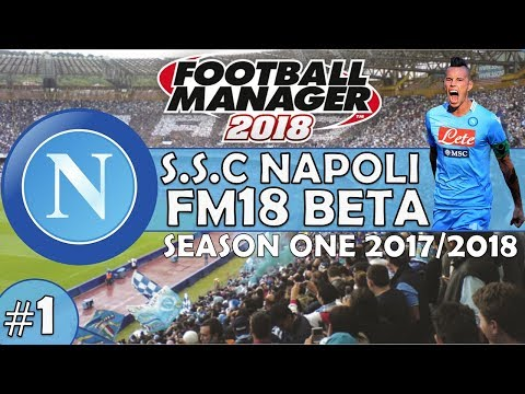 Football Manager 2018 | Napoli Episode 1 | First Look at FM18's New Features