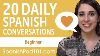 20 Daily Spanish Conversations - Spanish Practice for Beginners