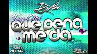 Toxic Crow   Que Pena Me Da (Dj Nev Remix 2012)