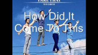 Take That- How Did It Come To This