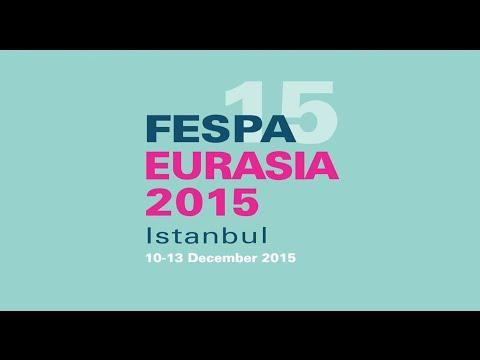 FESPA Eurasia 2015 Istanbul Highlights