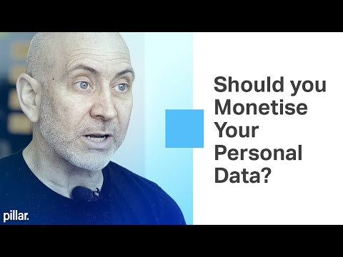 Should you Monetise Your Personal Data?  | Pillar