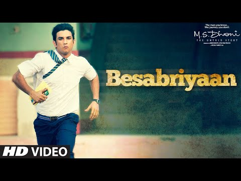BESABRIYAAN Video Song | M. S. DHONI - THE UNTOLD STORY | Sushant Singh Rajput | Latest Hindi Song