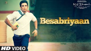 BESABRIYAAN Video Song | M. S. DHONI - THE UNTOLD STORY | Sushant Singh Rajput | Latest Hindi Song(T-Series present Bollywood Movie
