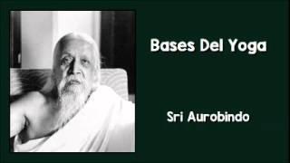 Sri Aurobindo: Bases Del Yoga (mp3)