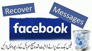 How to recover deleted messages on facebook on phone