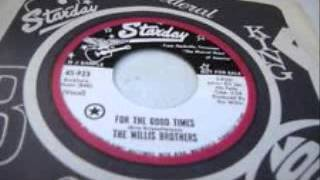 The Willis Brothers -  For The Good Times
