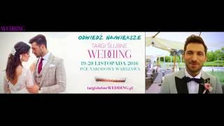 Targi Ślubne WEDDING 19-20 listopada 2016 - PGE Narodowy