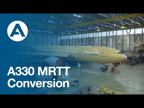 How Airbus transforms the Airbus A330 aircraft into a A330 MRTT