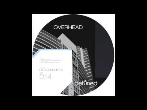 DET014 - Rick Sanders - Overhead (Original Mix) from YouTube · Duration:  4 minutes 1 seconds