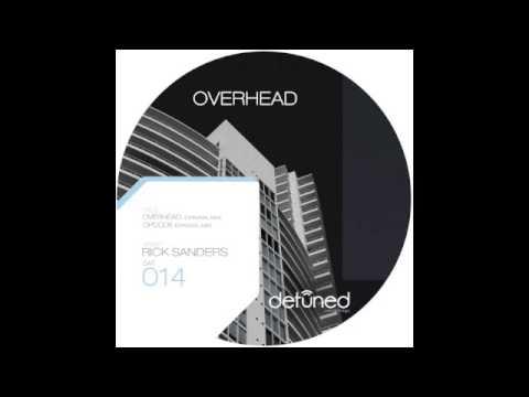 DET014 - Rick Sanders - Overhead (Original Mix)