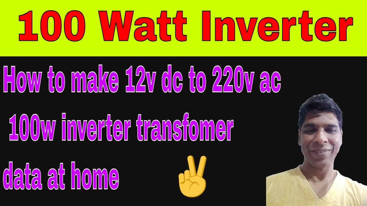 How To Make 12v Dc 220v Ac 100w Inverter Transfomer Data At Home