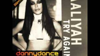 Aaliyah ~ Try Again ~ Danny Dance Main Mix