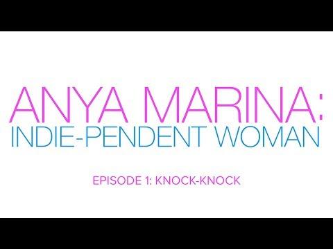 Anya Marina: Indie-pendent Woman - Ep 1 - Knock Knock