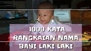 1000 KATA RANGKAIAN NAMA BAYI LAKI LAKI