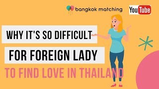 Thai Dating App Site-Why Finding Love in Bangkok in Thailand is Hard for Western Women Foreign Women