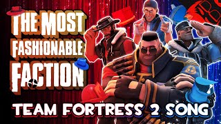 THE MOST FASHIONABLE FACTION | Animated Team Fortress 2 Song! [ft. Harry101UK]
