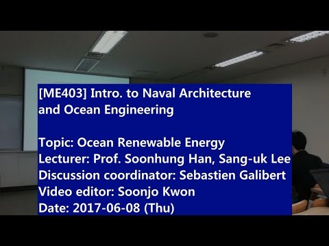 Introduction to Naval Architecture and Ocean Engineering : Ocean Renewable Energy (2/2)