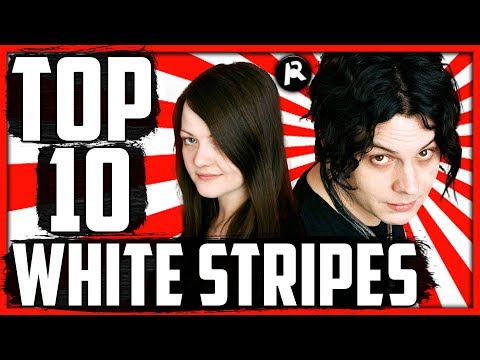 TOP 10 WHITE STRIPES SONGS
