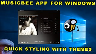 Windows 10 - MusicBee Music App Quick Styling with Theatre Modes