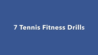 7 Tennis Fitness Drills - Warm Up and Conditioning For Tennis Players