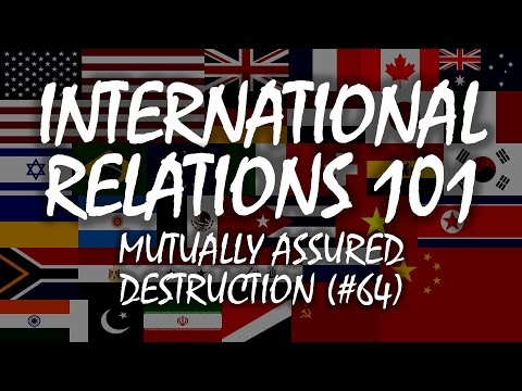 International Relations 101 (#64): Mutually Assured Destruction