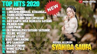 Gambar cover DJ Remix Syahiba Saufa [FULL ALLBUM 2020] & His Single Kopi Dangdut