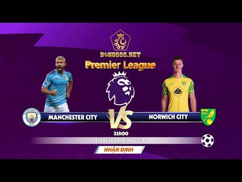 [ Soi kèo Ngoại Hạng Anh ] Manchester City vs Norwich City -- 21h, 21/08/2021   Zalo: 0582826271