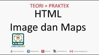Menampilkan Gambar (Image) dan Map pada Halaman Website | Tutorial HTML (part 6)