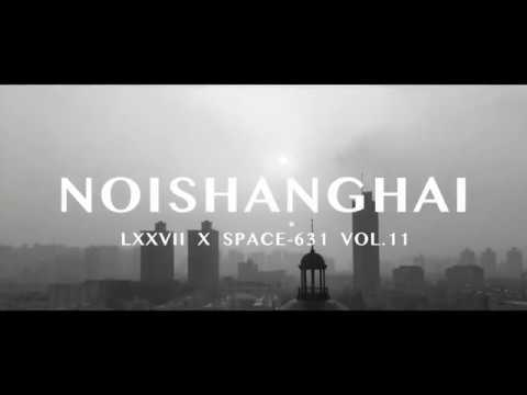 Noishanghai LXXVII X Vol. 11 -- Space 631, (+ Fuxing Park), Shanghai