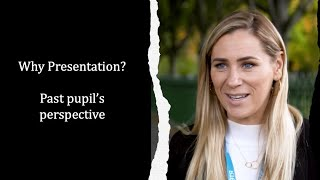 Why Presentation? A past pupil's perspective