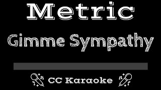 Metric • Gimme Sympathy (CC) [Karaoke Instrumental Lyrics]