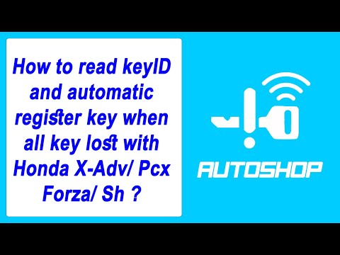 HOW TO READ KEY ID AND AUTOMATIC REGISTER KEY WHEN ALL KEY LOST WITH HONDA X-ADX/PCX/FORZA/SH
